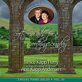 Soft Sounds for a Soothing Sunday Vol VI by Janice Kapp Perry