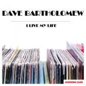 I Live My Life de Dave Bartholomew
