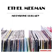 Moonshine Lullaby by Ethel Merman