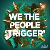 Trigger de We The People