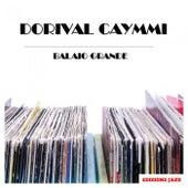 Balaio Grande von Dorival Caymmi