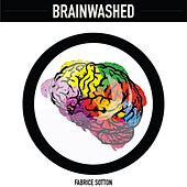 Brainwashed de Fabrice Sotton
