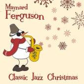 Classic Jazz Christmas de Maynard Ferguson
