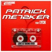 Love Is Taking Over de Patrick Metzker