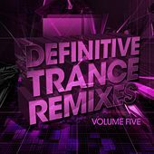 Definitive Trance Remixes - Vol. 05 - EP von Various Artists