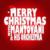 Merry Christmas with Mantovani & His Orchestra von Mantovani & His Orchestra