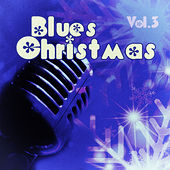 Blues #christmas - Vol. 3 by Various Artists