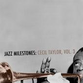 Jazz Milestones: Cecil Taylor, Vol. 3 von Cecil Taylor