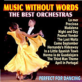 Music Without Words, The Best Orchestras, Perfect For Dancing von Various Artists