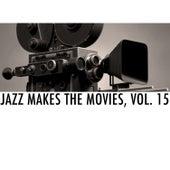 Jazz Makes the Movies, Vol. 15 von Various Artists