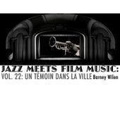 Jazz Meets Film Music, Vol. 22: Un Témoin Dans La Ville de Barney Wilen
