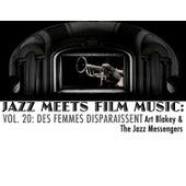 Jazz Meets Film Music, Vol. 20: Des Femmes Disparaissent von Art Blakey