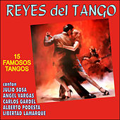 Reyes del Tango, 15 Famosos Tangos by Various Artists