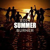 Summer Burner 2014 by Various Artists