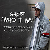 Who I Am (feat. Young Buck & Ac) von Ghost