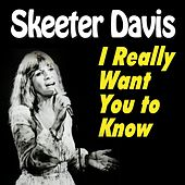 I Really Want You to Know (27 Hits and Rare Songs) de Skeeter Davis
