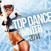 Top Dance Winter 2014 by Various Artists