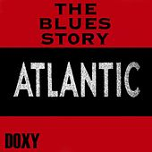 The Blues Story Atlantic (Doxy Collection) by Various Artists