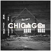 This Ain't Chicago - Good Vibes House, Vol. 9 von Various Artists