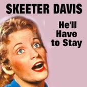 He'll Have to Stay de Skeeter Davis
