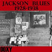 Jackson Blues 1928-1938 (Doxy Collection Remastered) by Various Artists