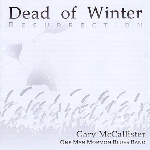 Dead of Winter: Resurrection by Gary Mccallister