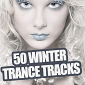 50 Winter Trance Tracks by Various Artists