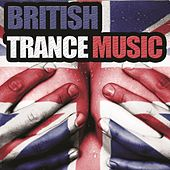 British Trance Music by Various Artists