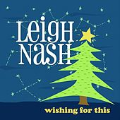 Wishing for This by Leigh Nash