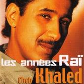 Les années raï by Khaled (Rai)