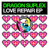Love Repair EP de Dragon Suplex