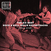 The Six Best Rock 'N' Roll Movie Soundtracks (Plus One) von Various Artists