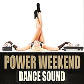 Power Weekend Dance Sound by Various Artists