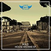 House Mistake Ep by Bold