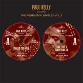 The Merri Soul Singles Vol 3 by Paul Kelly