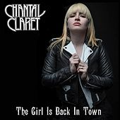 The Girl Is Back in Town by Chantal Claret
