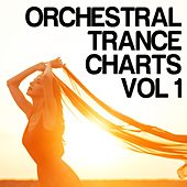 Orchestral Trance Charts, Vol. 1 by Various Artists