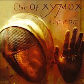 In Love We Trust de Clan of Xymox