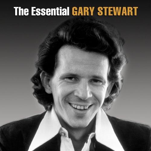 The Essential Gary Stewart by Gary Stewart