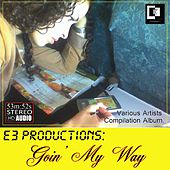 E3 Productions: Goin' my Way de Various Artists