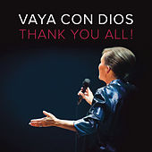 Thank You All ! by Vaya Con Dios