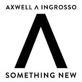 Something New by Axwell
