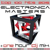 Electronica Masters Top 100 Hits 2015 + One Hour DJ Mix de Various Artists