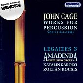 Cage: Works for Percussion, Vol. 2 - Legacies 3 by Various Artists