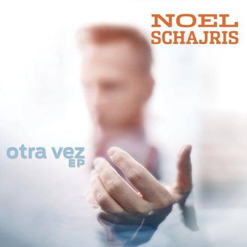 Otra Vez by Noel Schajris