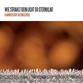 Wie strahlt dein Licht so sternklar by Kammerchor Wernigerode