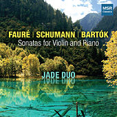 Faure, Schumann and Bartok: Sonatas for Violin and Piano by Jade Duo