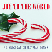 Joy to the World - 50 Original Chrismas Songs by Various Artists