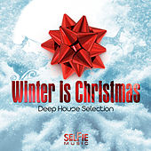Winter Is Christmas - Deep House Selection von Various Artists