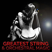 Greatest String & Orchestral Magic von Various Artists